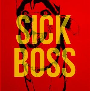 Sick Boss